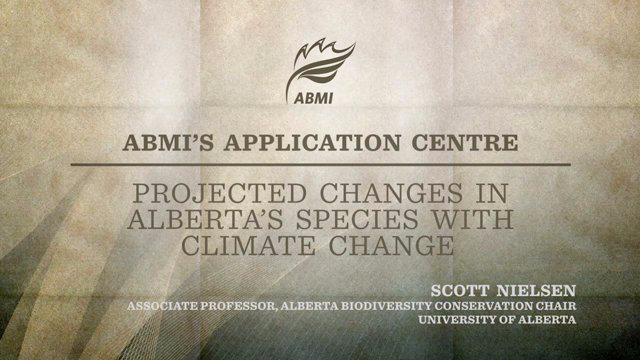 Projected changes in Alberta's plant diversity with climate change -  Dr. Scott Nielsen, University of Alberta